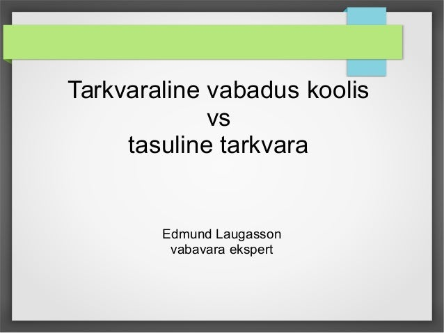 Tarkvaraline vabadus koolis vs tasuline tarkvara Edmund Laugasson vabavara ekspert