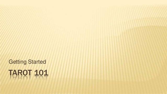 Getting StartedTAROT 101