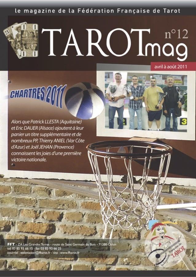 Chères et chers amis tarophiles, Vous attendiez depuis beaucoup de temps ce TAROTmag n°12. La fin de saison 2010-2011, par...
