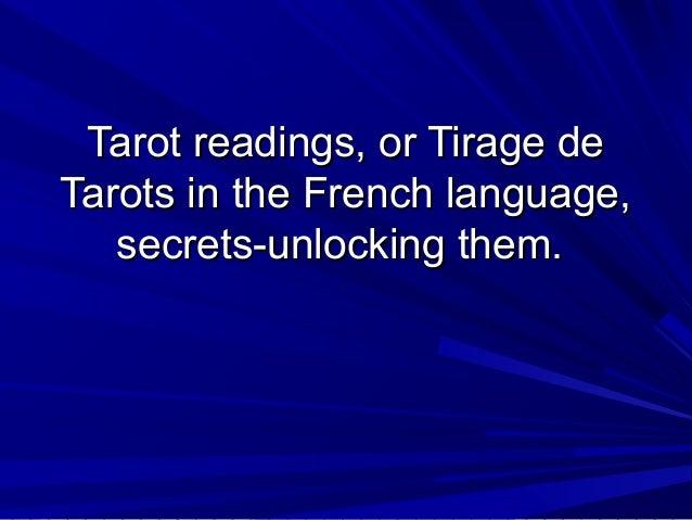 Tarot readings, or Tirage de Tarots in the French language, secrets-unlocking them.