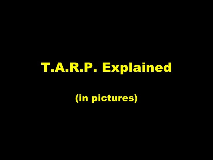 T.A.R.P. Explained (in pictures)