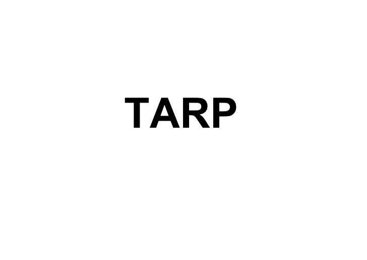 TARP for Dummies