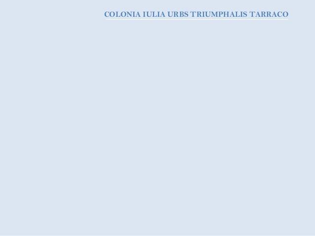 COLONIA IULIA URBS TRIUMPHALIS TARRACO