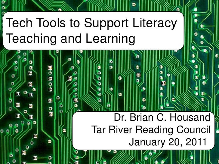 Tech Tools to Support Literacy Teaching and Learning <br />Dr. Brian C. Housand<br />Tar River Reading Council<br />Januar...