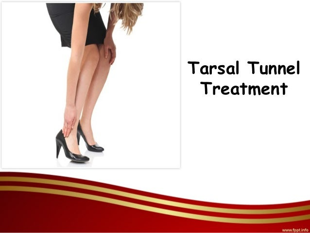 Tarsal tunnel treatment