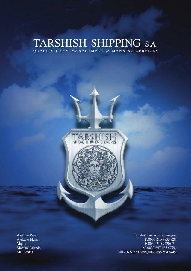 TARSHISH SHIPPING S.A.Q U A L I T Y C R E W M A N A G E M E N T & M A N N I N G S E RV I C E SAjeltake Road,Ajeltake Islan...