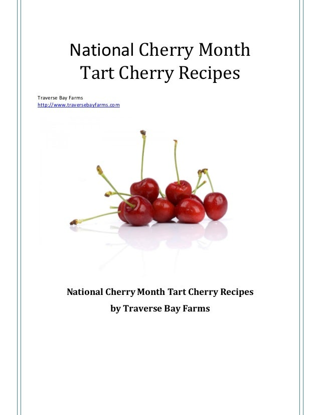 Tart Cherry Recipes - National Cherry Month