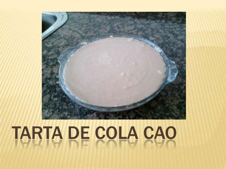 Tarta de cola cao