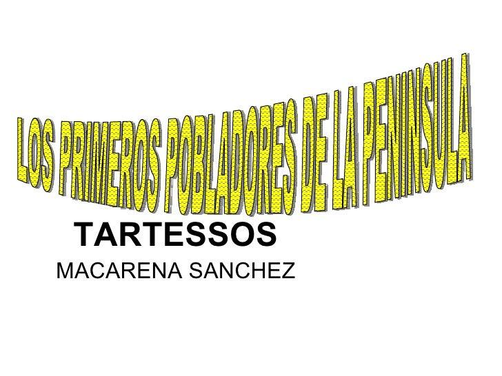 TARTESSOS MACARENA SANCHEZ LOS PRIMEROS POBLADORES DE LA PENINSULA