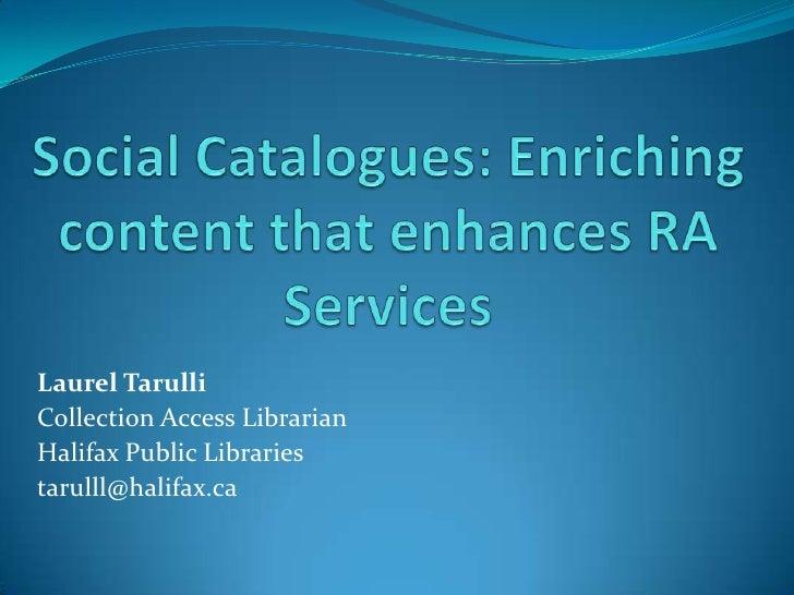 Social Catalogues: Enriching Content that Enhances RA Services