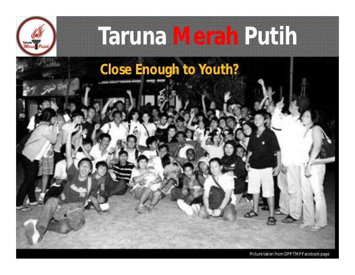 Taruna Merah PutihClose Enough to Youth?                         Picture taken from DPP TMP Facebook page