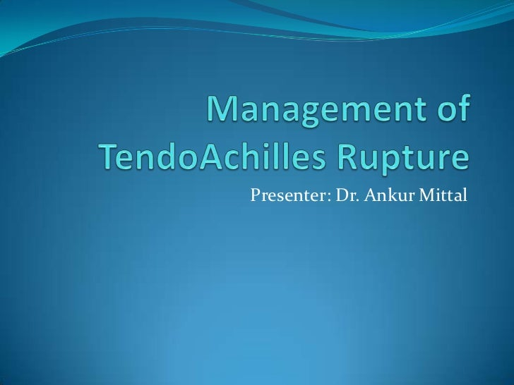 Management of TendoAchillis rupture