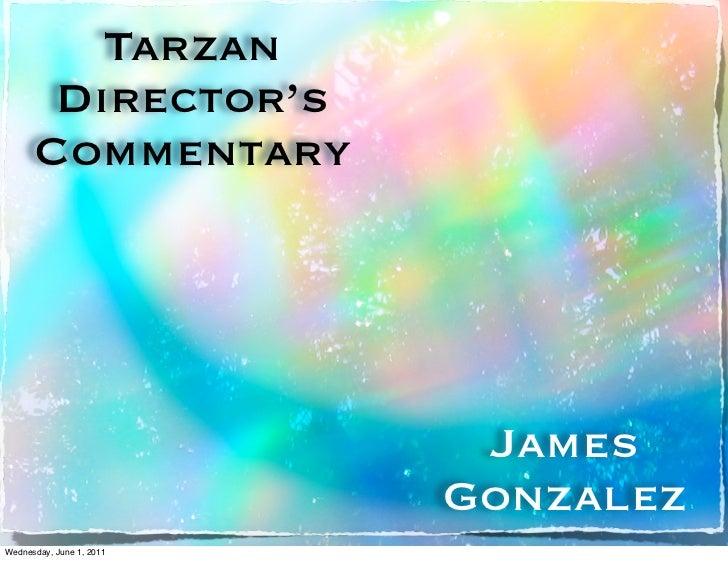 Tarzan       Director's      Commentary                           James                          GonzalezWednesday, June 1...