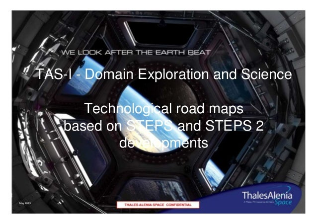 TAS-I - Domain Exploration and Science Technological road maps based on STEPS and STEPS 2 developments  May 2013