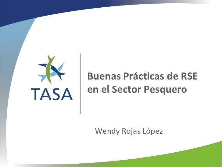 Buenas Prácticas de RSEen el Sector Pesquero Wendy Rojas López