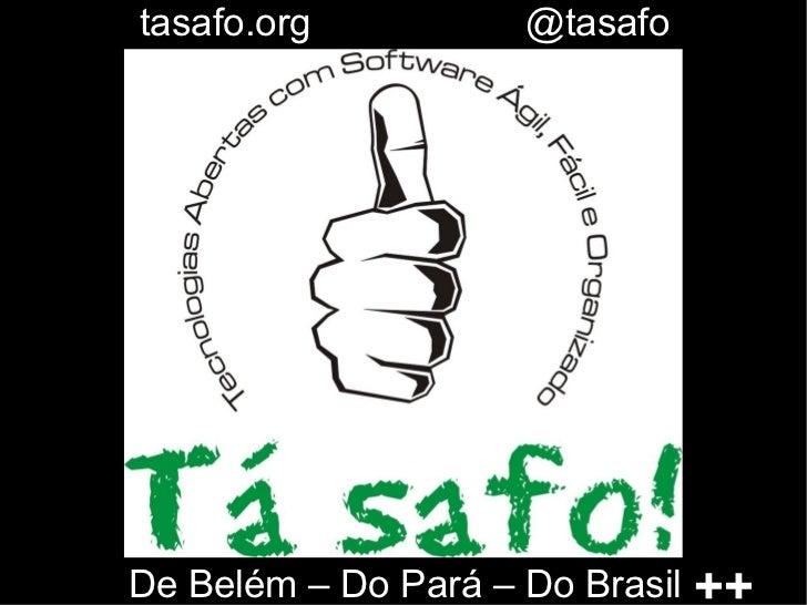 Tá safo! de Belém - do Pará - do Brasil ++