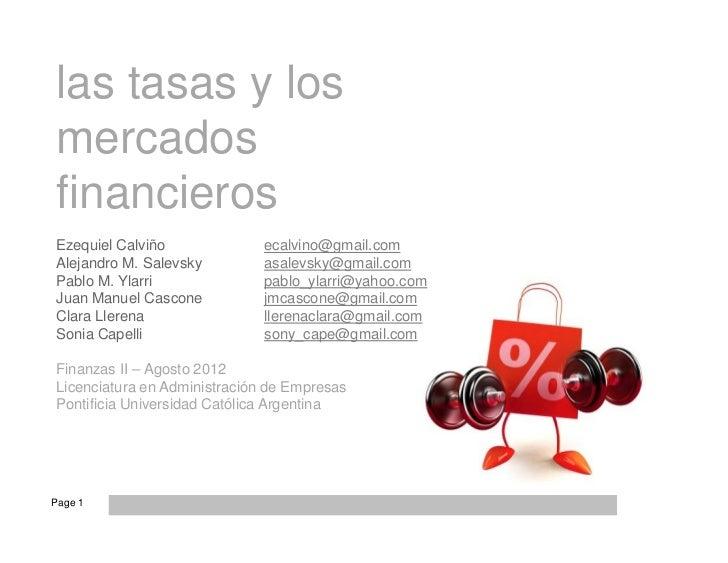 las tasas y losmercadosfinancierosEzequiel Calviño              ecalvino@gmail.comAlejandro M. Salevsky         asalevsky@...