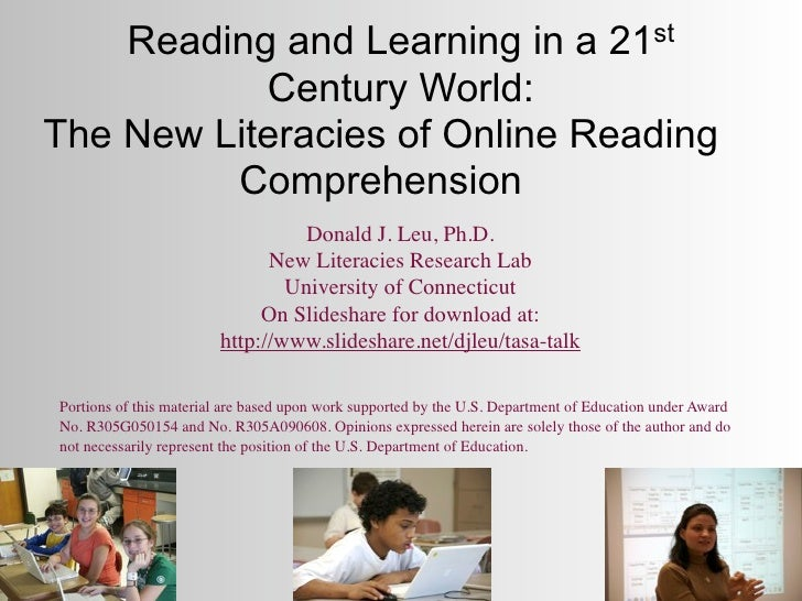 Reading and Learning in a 21st           Century World:The New Literacies of Online Reading         Comprehension         ...