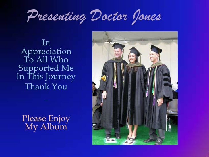 Presenting Doctor Jones<br />In Appreciation To All Who  Supported Me In This Journey<br />Thank You<br />_<br />Please En...