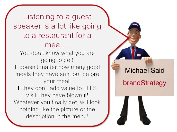 Listening to a guest speaker is a lot like going to a restaurant for a meal…<br />You don't know what you are going to get...