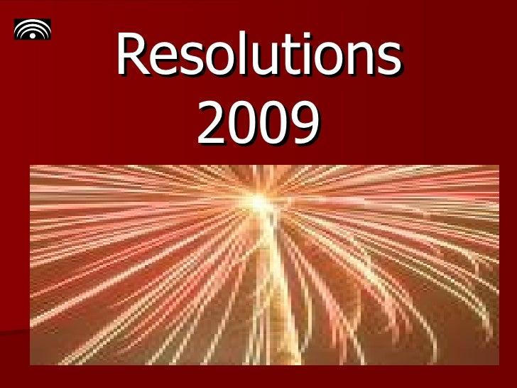 Resolutions 2009