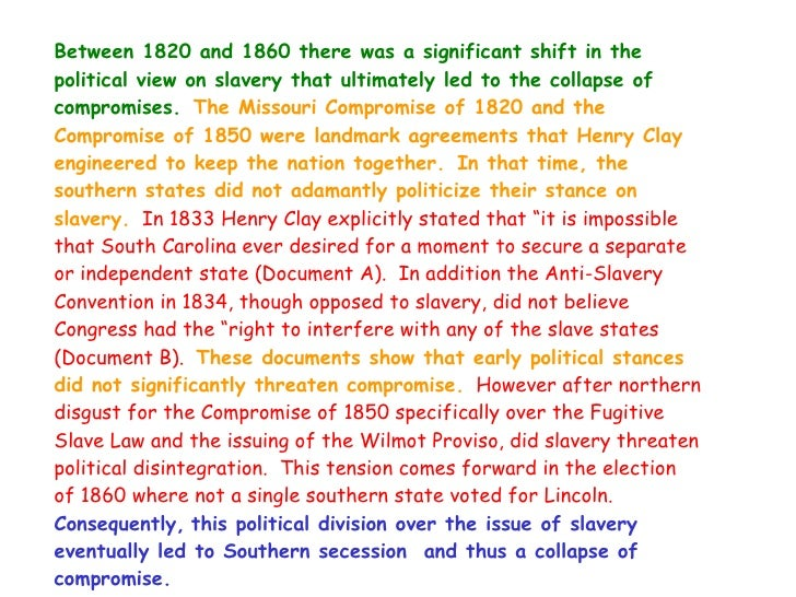 compromises of 1820 1860 Start studying slavery compromises and elections 1820-1860 learn vocabulary, terms, and more with flashcards, games, and other study tools.