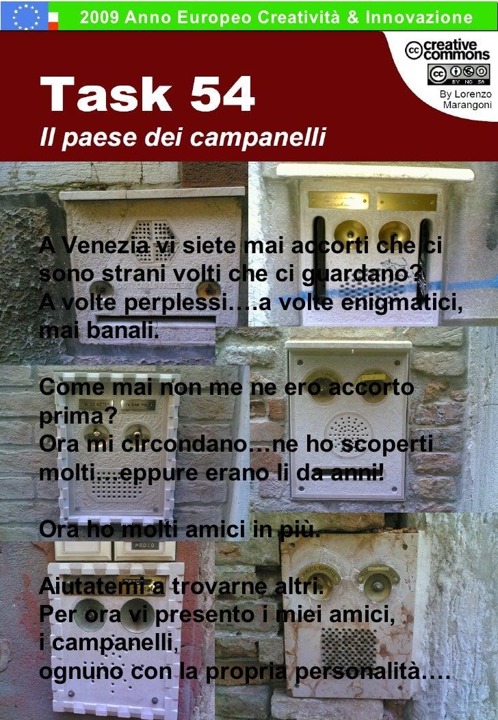 2009 Anno Europeo Creatività & Innovazione     A Venezia vi siete mai accorti che ci sono strani volti che ci guardano? A ...