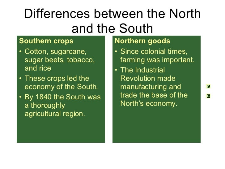north and south differences essay North and south during the industrial revolution essay sample the differences between the north and south during the industrial revolution during the early 1800s, the united states changed in numerous ways in a little amount of time.