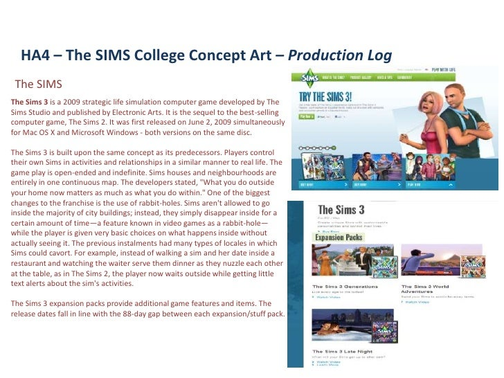HA4 – The SIMS College Concept Art – Production Log The SIMSThe Sims 3 is a 2009 strategic life simulation computer game d...