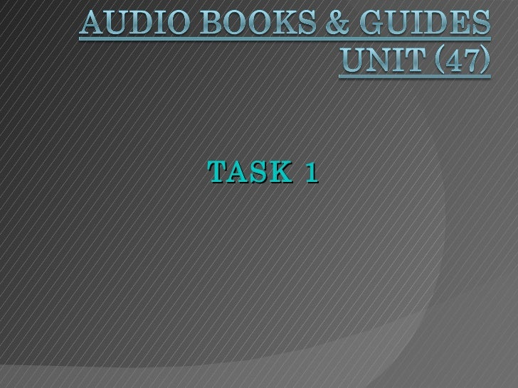 Task 1   talking books & guides t ask 1