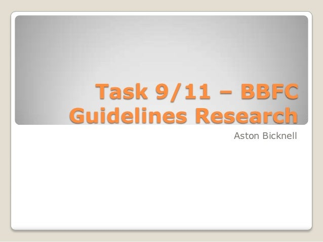 Task 9/11 – BBFCGuidelines Research             Aston Bicknell