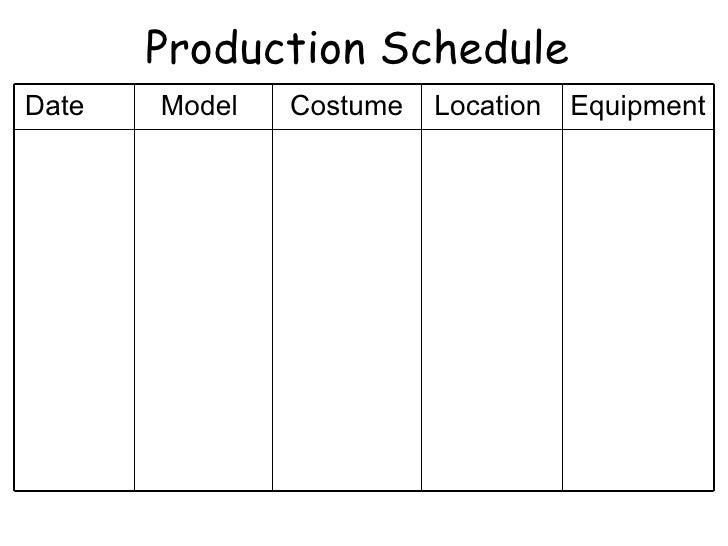 Production ScheduleDate   Model   Costume   Location   Equipment