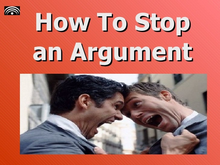 How To Stop An Argument - Task 1788