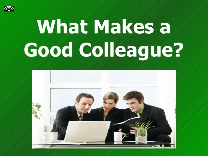 What Makes A Good Colleague - Presentation 1838