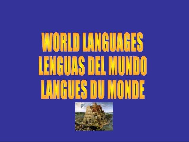 THE GLORY OF SPEAKING MANY LANGUAGES • WORLD LANGUAGES