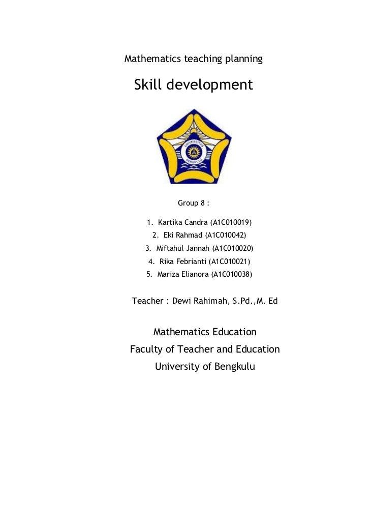 Mathematics teaching planning Skill development             Group 8 :    1. Kartika Candra (A1C010019)      2. Eki Rahmad ...
