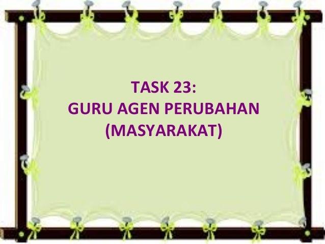 Task 23: Guru Agen Perubahan (Masyarakat)