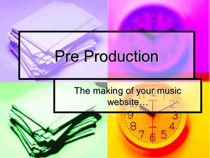 Pre Production  The making of your music        website…