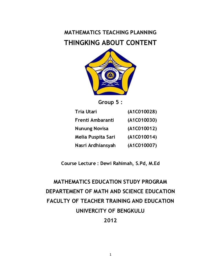 MATHEMATICS TEACHING PLANNING     THINGKING ABOUT CONTENT                      Group 5 :         Tria Utari               ...