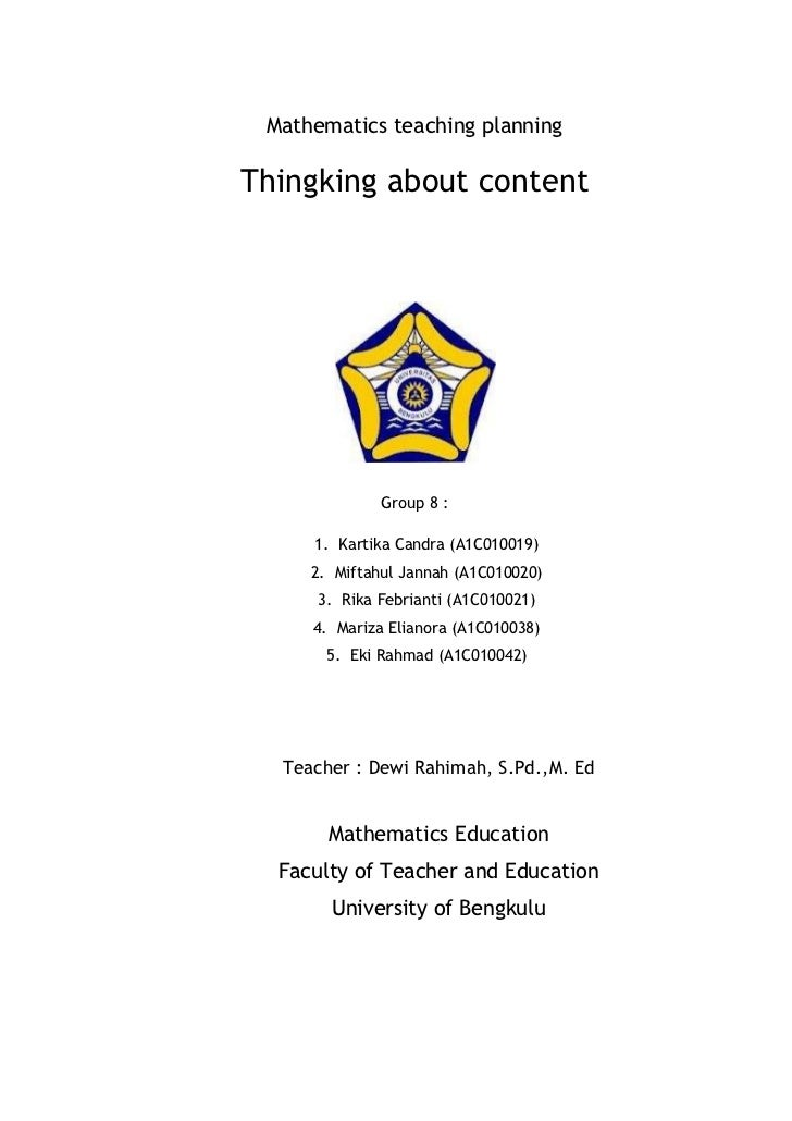 Mathematics teaching planningThingking about content              Group 8 :     1. Kartika Candra (A1C010019)     2. Mifta...