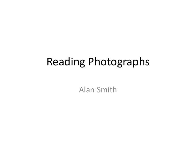 Reading Photographs Alan Smith