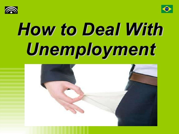 How To Deal With Unemployment - Task 3838