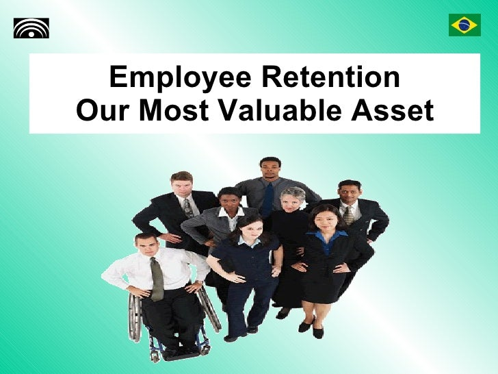 Employee Retention Our Most Valuable Asset
