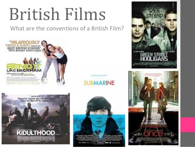 British FilmsWhat are the conventions of a British Film?