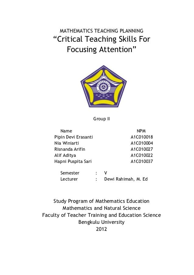 """MATHEMATICS TEACHING PLANNING    """"Critical Teaching Skills For        Focusing Attention""""                           Group ..."""