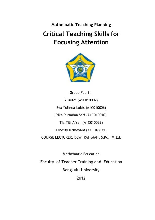 Mathematic Teaching Planning Critical Teaching Skills for     Focusing Attention               Group Fourth:            Yu...