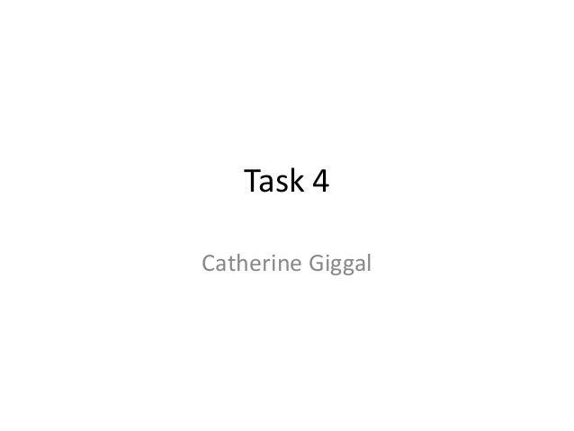 Task 4 Catherine Giggal