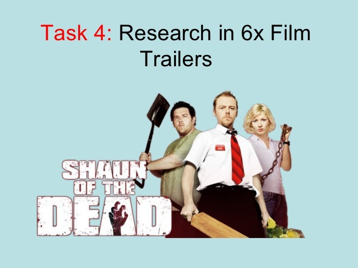 Task 4: Research in 6x Film         Trailers