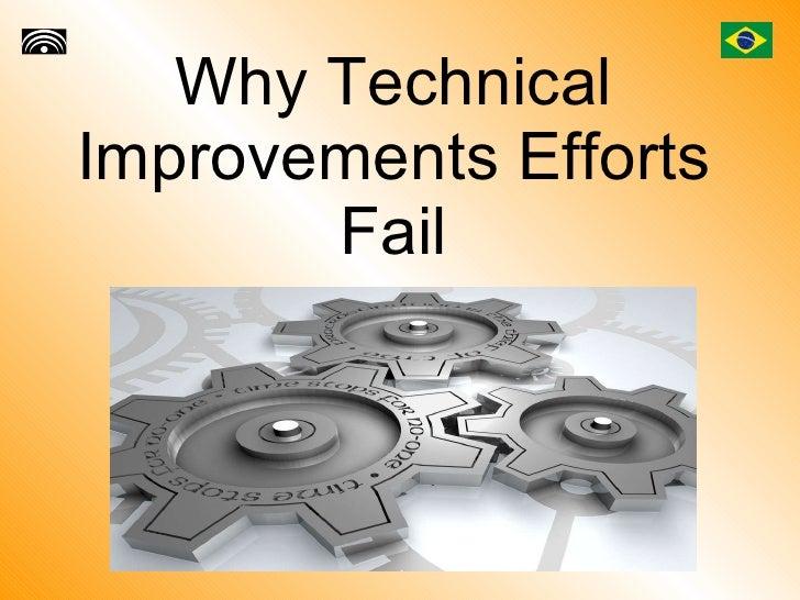 Why Technical Improvements Efforts Fail