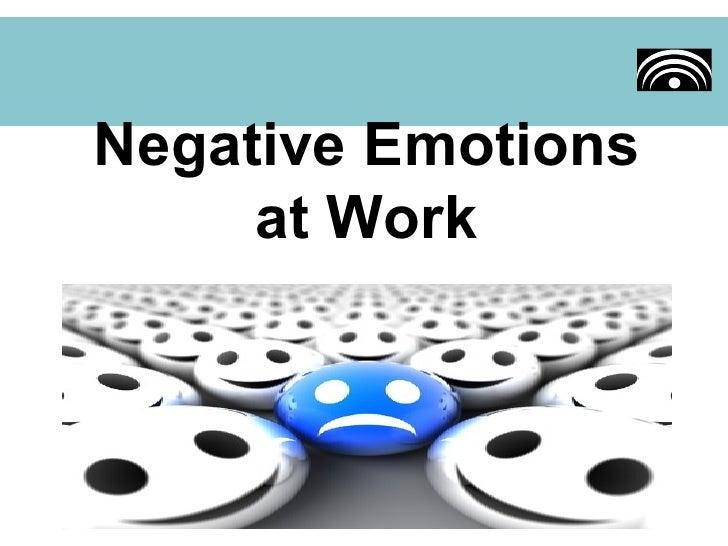 Negative Emotions at Work